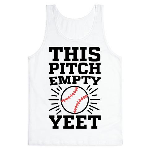 This Pitch Empty, YEET - baseball Tank Top