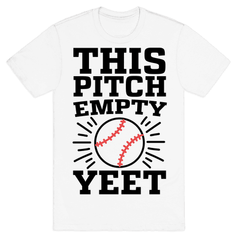 This Pitch Empty, YEET - baseball Mens/Unisex T-Shirt