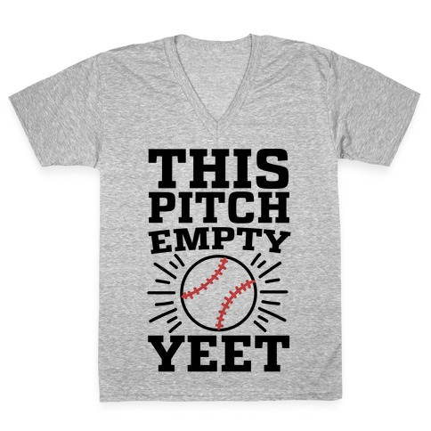 This Pitch Empty, YEET - baseball V-Neck Tee Shirt
