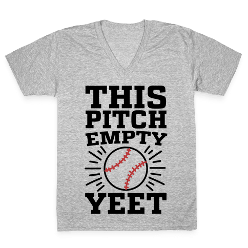This Pitch Empty, YEET - baseball V-Neck Tee Shirt