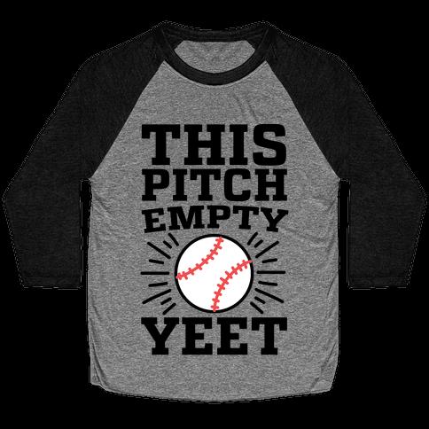 This Pitch Empty, YEET - baseball Baseball Tee