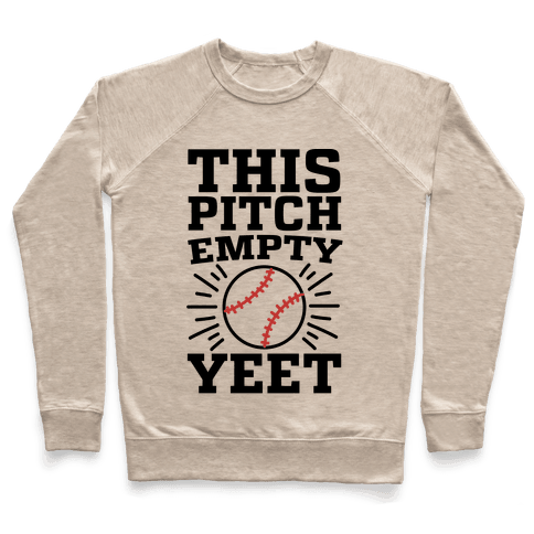This Pitch Empty, YEET - baseball Pullover