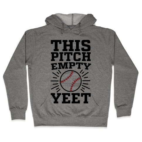 This Pitch Empty, YEET - baseball Hooded Sweatshirt