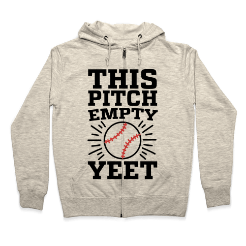 This Pitch Empty, YEET - baseball Zip Hoodie