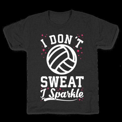 I Don't Sweat I Sparkle Volleyball Kids T-Shirt