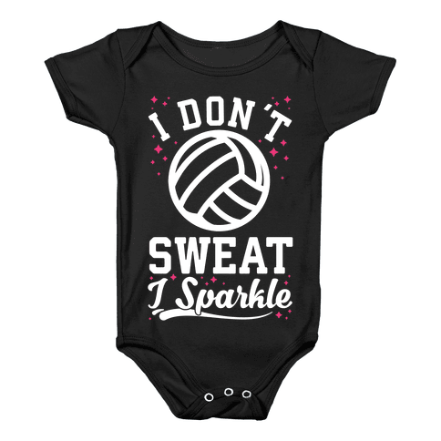 I Don't Sweat I Sparkle Volleyball Baby Onesy