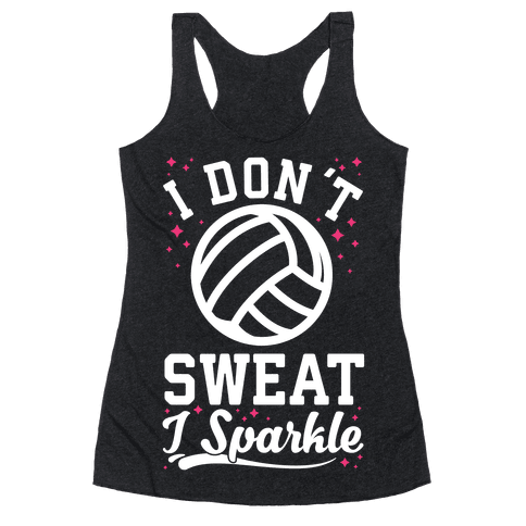 I Don't Sweat I Sparkle Volleyball Racerback Tank Top