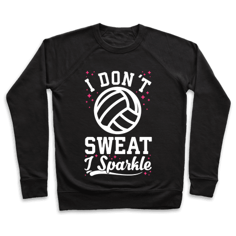 I Don't Sweat I Sparkle Volleyball Pullover