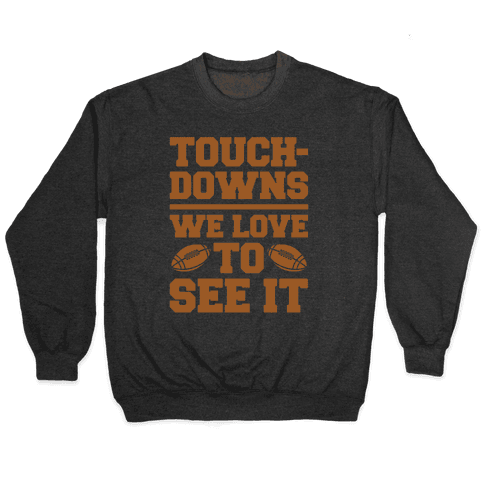 Touchdowns We Love To See It White Print Pullover