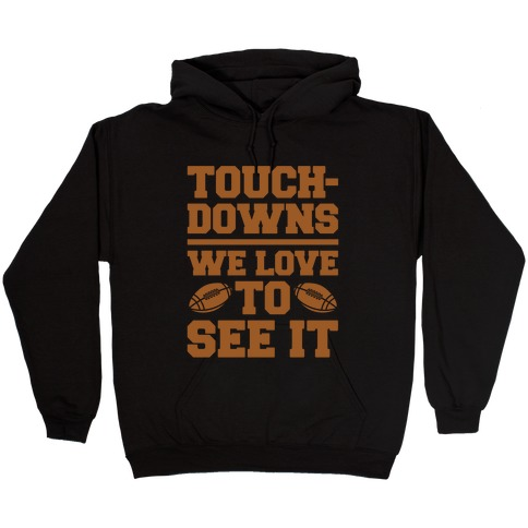 Touchdowns We Love To See It White Print Hooded Sweatshirt