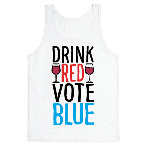 Drink Red Vote Blue Tank Top