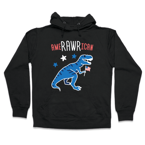 AmeRAWRican Dino Hooded Sweatshirt