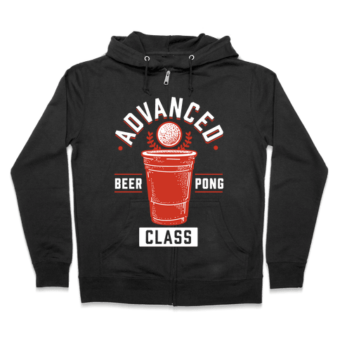 Advanced Beer Pong Class Zip Hoodie