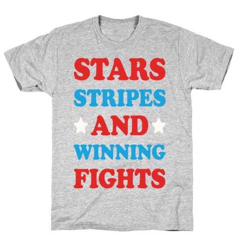 Stars Stripes And Winning Fights T-Shirt