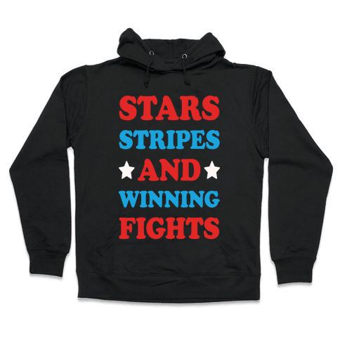 Stars Stripes And Winning Fights Hooded Sweatshirt
