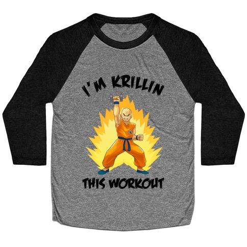 I'm Krillin This Workout Baseball Tee