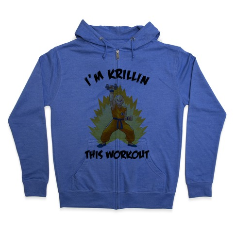 I'm Krillin This Workout Zip Hoodie