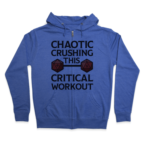Chaotic Crushing This Critical Workout Zip Hoodie