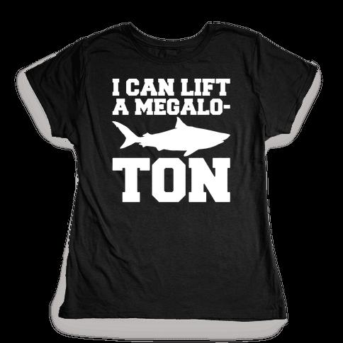 I Can Lift A Megalo-Ton White Print Womens T-Shirt