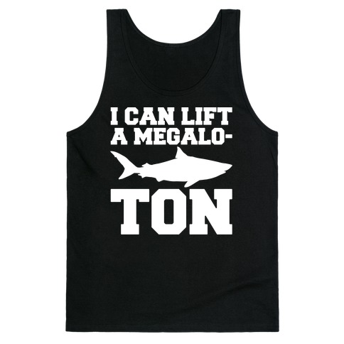 I Can Lift A Megalo-Ton White Print Tank Top