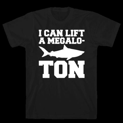 I Can Lift A Megalo-Ton White Print Mens T-Shirt