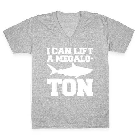 I Can Lift A Megalo-Ton White Print V-Neck Tee Shirt
