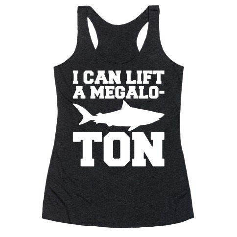 I Can Lift A Megalo-Ton White Print Racerback Tank Top