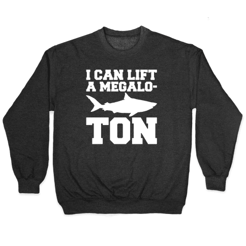 I Can Lift A Megalo-Ton White Print Pullover
