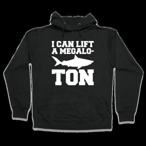 I Can Lift A Megalo-Ton White Print Hooded Sweatshirt