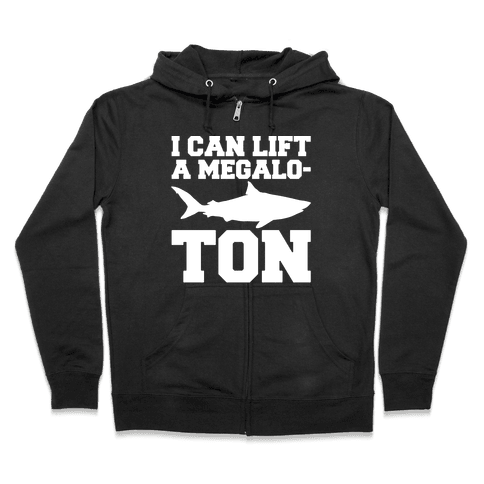 I Can Lift A Megalo-Ton White Print Zip Hoodie