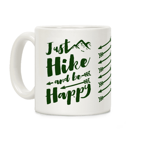 Just Hike and Be Happy Coffee Mug