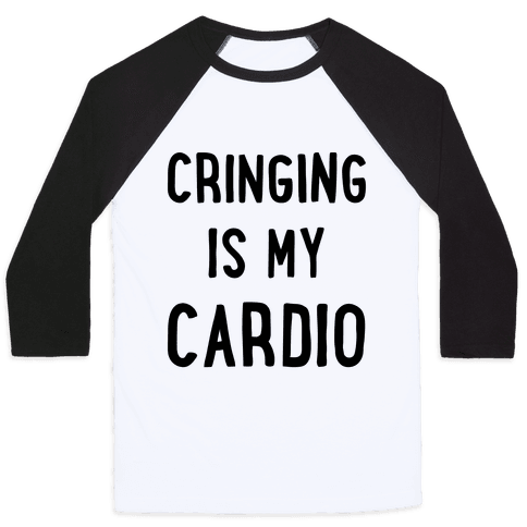 Cringing Is My Cardio Baseball Tee