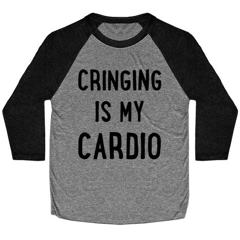 Cringing Is My Cardio Baseball Tee