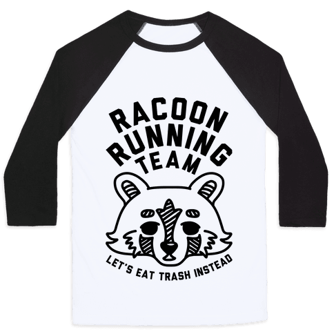 Raccoon Running Team Let's Eat Trash Instead Baseball Tee