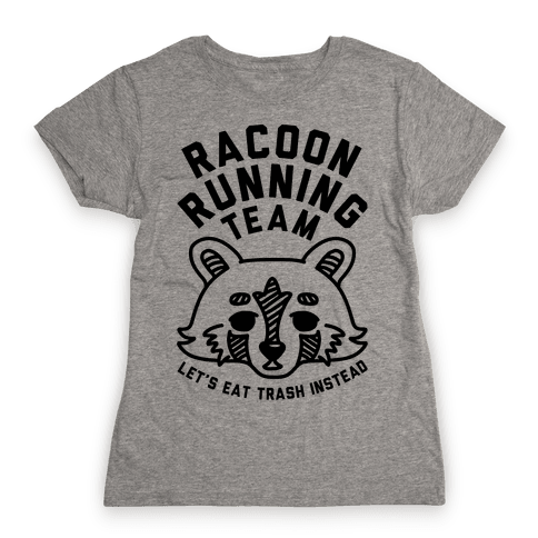 Raccoon Running Team Let's Eat Trash Instead Womens T-Shirt