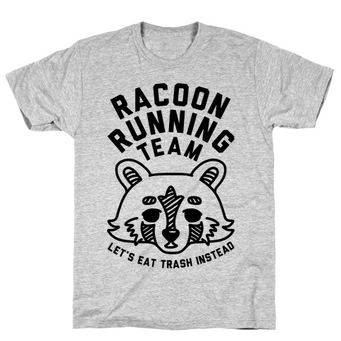 Raccoon Running Team Let's Eat Trash Instead T-Shirt