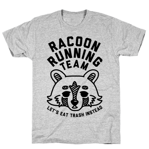 Raccoon Running Team Let's Eat Trash Instead Mens T-Shirt