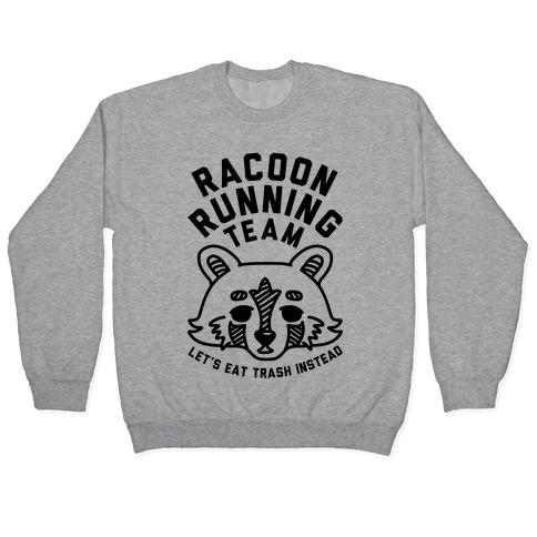 Raccoon Running Team Let's Eat Trash Instead Pullover