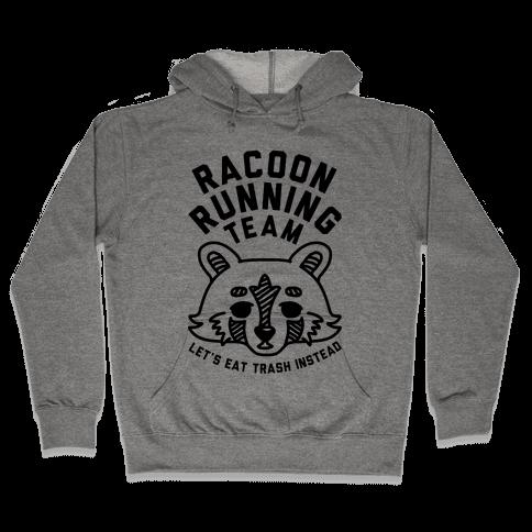 Raccoon Running Team Let's Eat Trash Instead Hooded Sweatshirt
