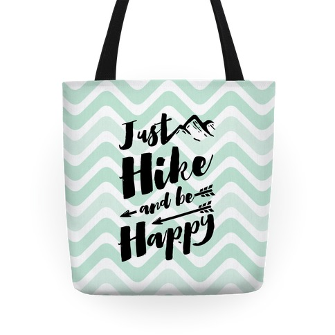 Just Hike and Be Happy Tote