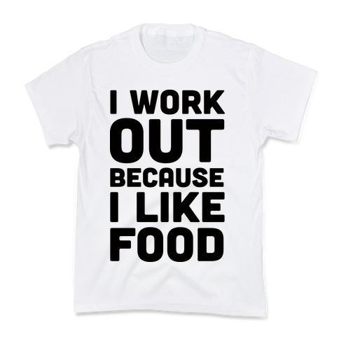 I Workout Because I Like Food Kids T-Shirt