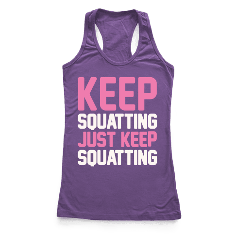 Keep Squatting Just Keep Squatting White Print