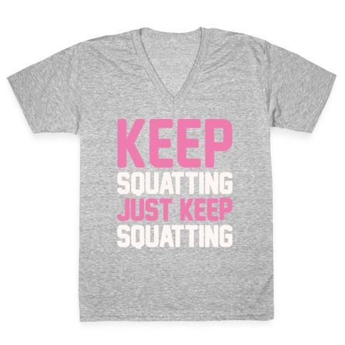 Keep Squatting Just Keep Squatting White Print V-Neck Tee Shirt