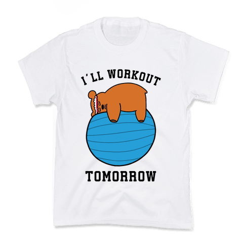 I'll Workout Tomorrow Kids T-Shirt