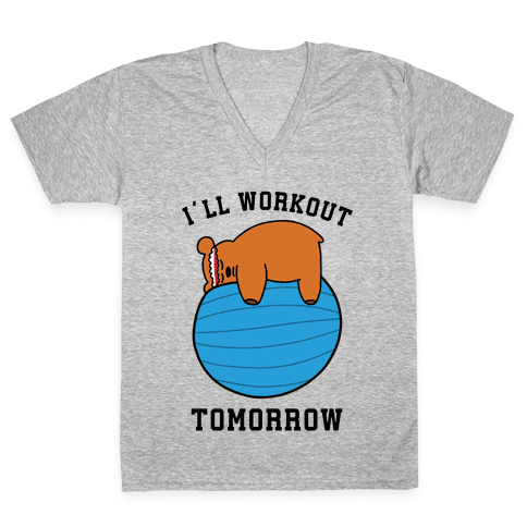 I'll Workout Tomorrow V-Neck Tee Shirt