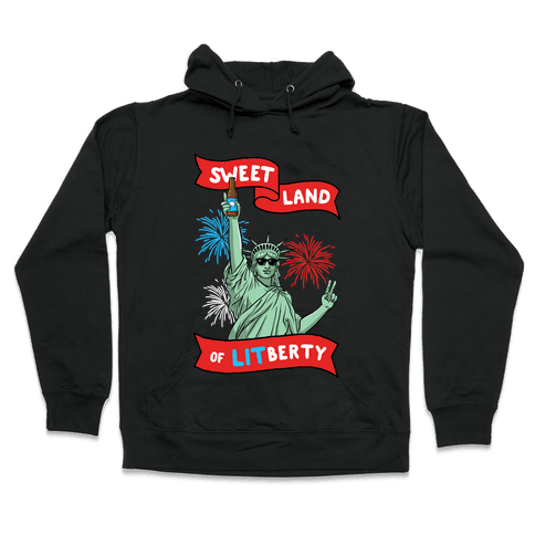Sweet Land of LITberty Hooded Sweatshirt