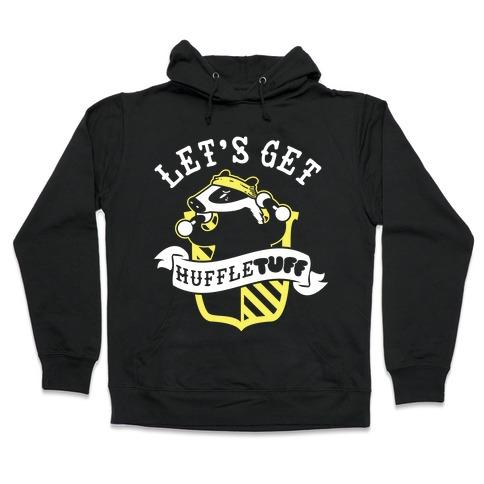 Let's Get Huffle TUFF Hooded Sweatshirt