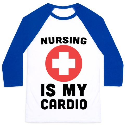 Nursing is My Cardio Baseball Tee