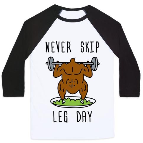 Never Skip Leg Day Baseball Tee