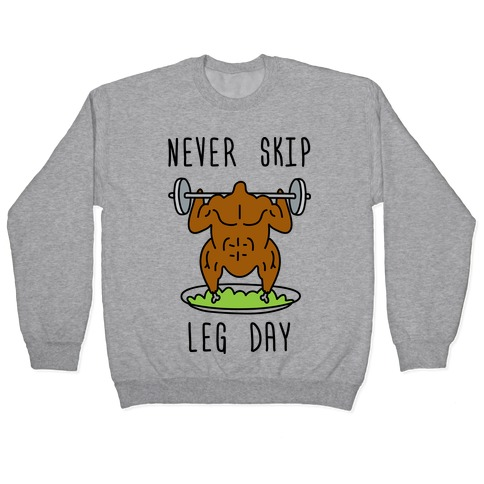 Never Skip Leg Day Pullover